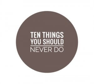 Things you should Avoid